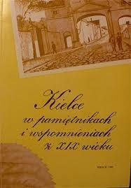 Okładka książki Kielce w pamiętnikach i wspomnieniach z XIX wieku