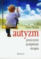 Autyzm. Przyczyny, symptomy, terapia