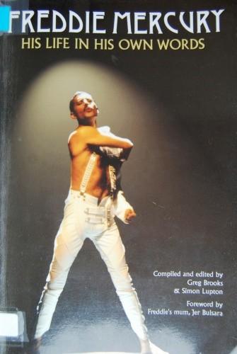 Okładka książki Freddie Mercury: His life in his own words