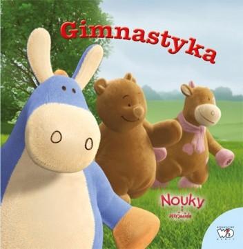 Okładka książki NOUKY I PRZYJACIELE - GIMNASTYKA