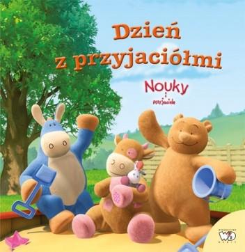 Okładka książki NOUKY I PRZYJACIELE - DZIEŃ Z PRZYJACIÓŁMI