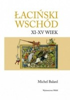 Łaciński Wschód XI-XV wiek