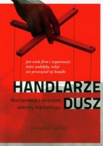 Okładka książki Handlarze dusz. Manipulacje i mroczne sekrety marketingu.