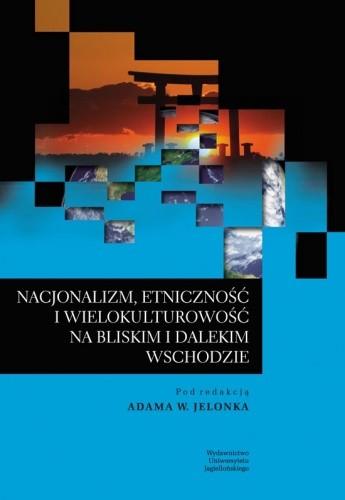 Okładka książki Nacjonalizm, etniczność i wielokulturowość na Bliskim i Dalekim Wschodzie
