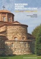 Macedoński dyskurs niepodległościowy. Historia – kultura – literatura – język – media