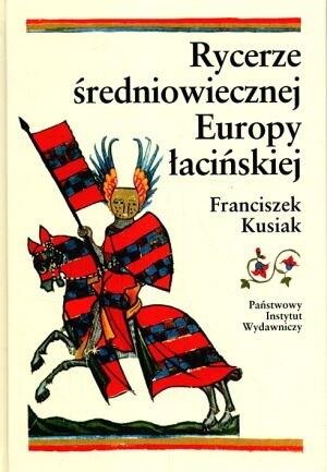 Okładka książki Rycerze średniowiecznej Europy łacińskiej