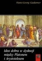 Idea dobra w dyskusji między Platonem a Arystotelesem