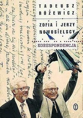 Okładka książki Tadeusz Różewicz, Zofia i Jerzy Nowosielscy. Korespondencja