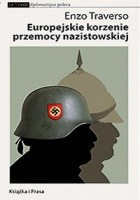 Europejskie korzenie przemocy nazistowskiej