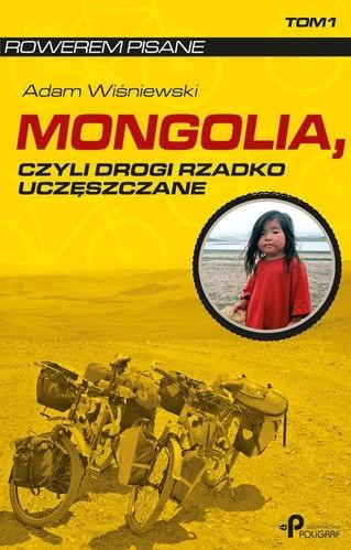 Okładka książki Mongolia, czyli drogi rzadko uczęszczane