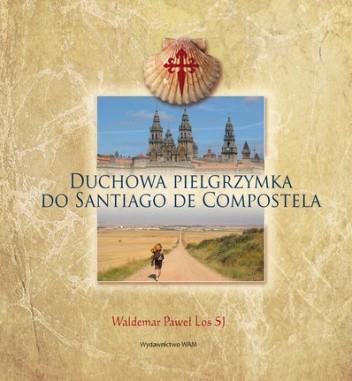 Okładka książki Duchowa Pielgrzymka do Santiago de Compostela