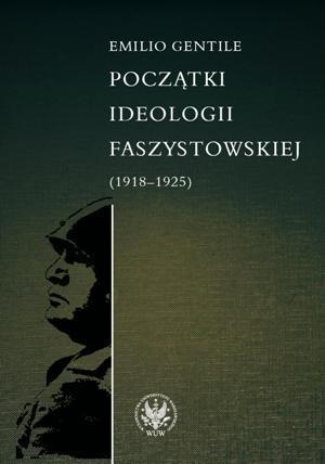 Okładka książki Początki ideologii faszystowskiej (1918-1925)