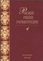 Polskie pieśni patriotyczne z nutami