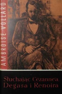 Okładka książki Słuchając Cezanne'a, Degasa i Renoira