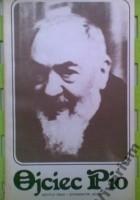 Ojciec Pio. Osobowość i posługa w relacjach współczesnych