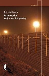 Okładka książki Ameksyka. Wojna wzdłuż granicy