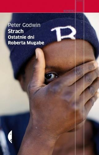 Okładka książki Strach. Ostatnie dni Roberta Mugabe