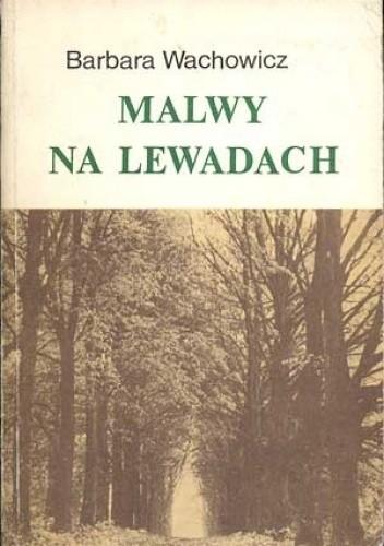 Okładka książki Malwy na lewadach