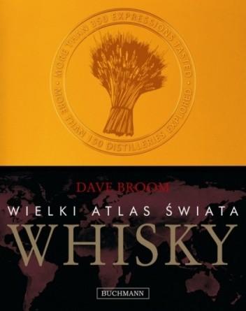 Okładka książki Wielki atlas świata whisky