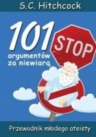 101 argumentów za niewiarą - Przewodnik młodego ateisty