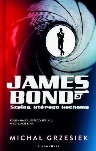 Okładka książki James Bond. Szpieg, którego kochamy