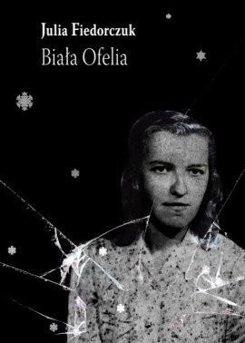 Okładka książki Biała Ofelia