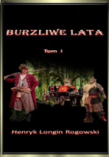 Okładka książki Burzliwe Lata tom I