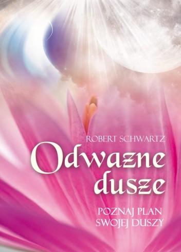 Okładka książki Odważne dusze. Poznaj plan swojej duszy.