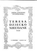 Okładka książki Teresa dziecko nieudane