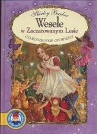 Okładka książki Wesele w Zaczarowanym Lesie
