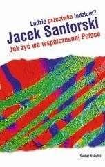 Okładka książki Ludzie przeciwko ludziom? Jak żyć we współczesnej Polsce?