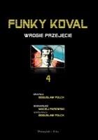 Funky Koval: Wrogie przejęcie