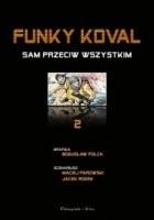 Funky Koval: Sam przeciw wszystkim