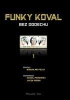 Funky Koval: Bez oddechu