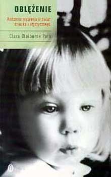 Okładka książki Oblężenie. Rodzinna wyprawa w świat dziecka autystycznego