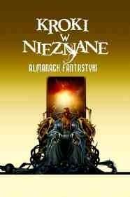 Okładka książki Kroki w nieznane. Almanach fantastyki 2011