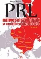 PRL. Najweselszy barak w socjalistycznym obozie