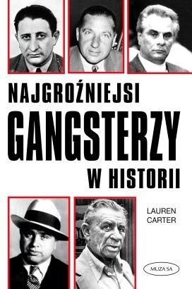 Okładka książki Najgroźniejsi Gangsterzy w Historii