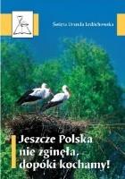 Jeszcze Polska nie zginęła dopóki kochamy!