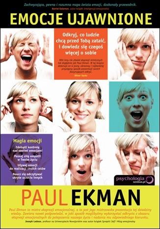 Okładka książki Emocje ujawnione. Odkryj, co ludzie chcą przed Tobą zataić i dowiedz się czegoś więcej o sobie