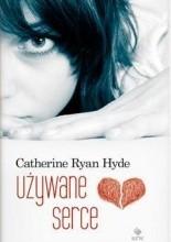 Używane serce - Catherine Ryan Hyde