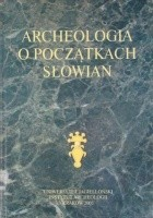 Archeologia o początkach Słowian