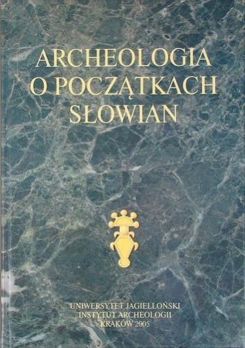 Okładka książki Archeologia o początkach Słowian