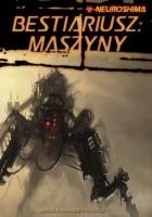 Neuroshima Bestiariusz: Maszyny