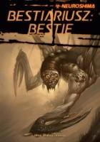 Neuroshima Bestiariusz: Bestie