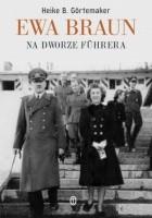 Ewa Braun. Na dworze Fuhrera.