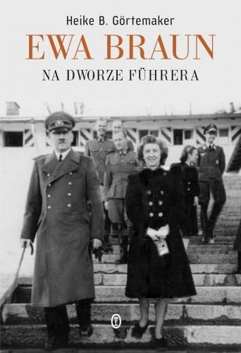 Okładka książki Ewa Braun. Na dworze Fuhrera.