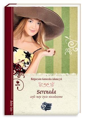 Okładka książki Serenada, czyli moje życie niecodzienne