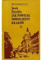 Jak powstał nowoczesny Kraków