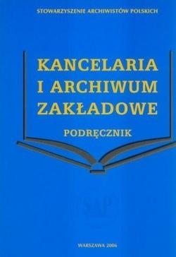 Okładka książki Kancelaria i archiwum zakładowe. Podręcznik
